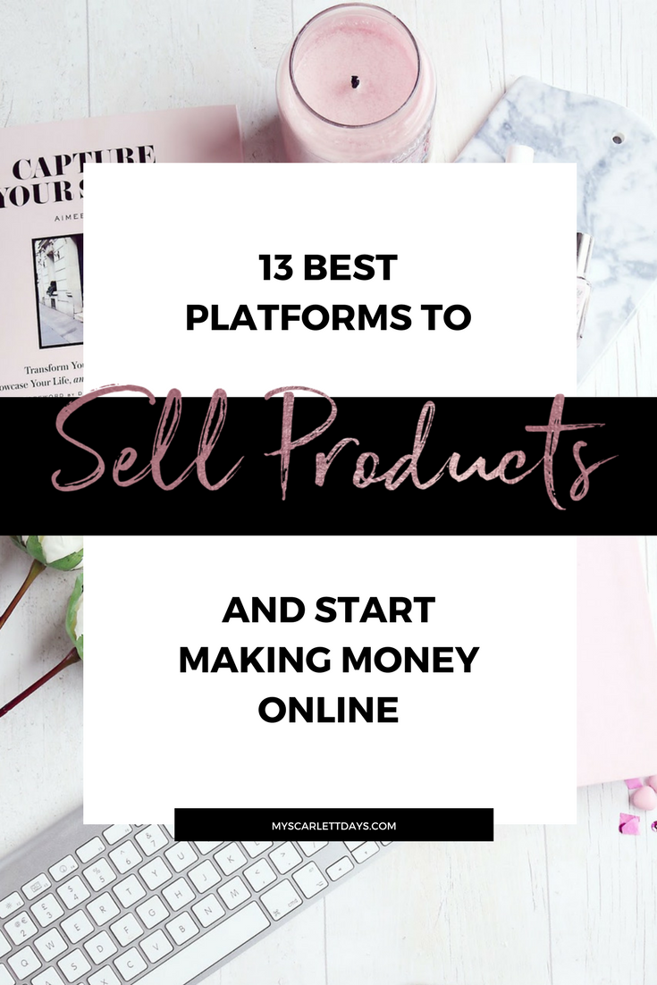 13 best platforms to sell products and start making money ...